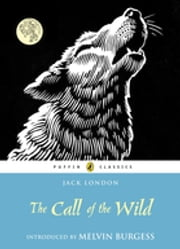 The Call of the Wild ebook by Jack London,Melvin Burgess