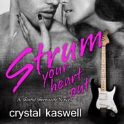Strum Your Heart Out audiobook by Crystal Kaswell