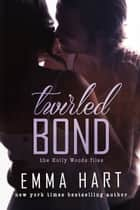 Twirled Bond (Holly Woods Files, #5) ebook by Emma Hart