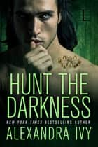 Hunt the Darkness ebook by