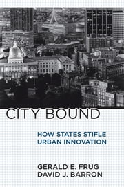 City Bound - How States Stifle Urban Innovation ebook by Gerald E. Frug,David J. Barron