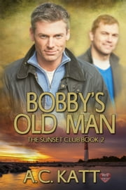 Bobby's Old Man ebook by A.C. Katt