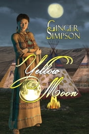 Yellow Moon ebook by Ginger Simpson