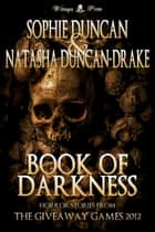 Book Of Darkness: The Horror Stories From The Wittegen Press Giveaway Games ebook by Sophie Duncan, Natasha Duncan-Drake