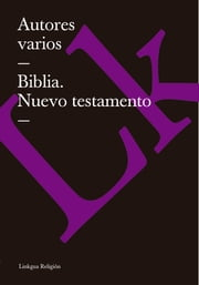 Biblia. Nuevo testamento ebook by Various