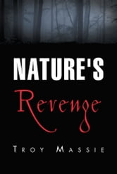 Nature's Revenge ebook by Troy Massie