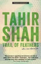 Trail of Feathers - In Search of the Birdmen of Peru ebook by Tahir Shah
