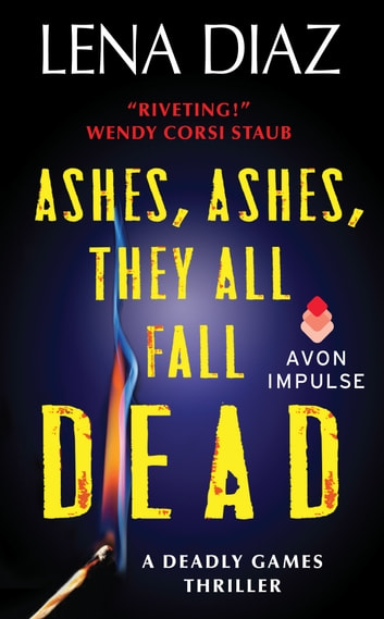 Ashes, Ashes, They All Fall Dead ebook by Lena Diaz