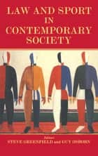 Law and Sport in Contemporary Society ebook by Steven Greenfield,Guy Osborn