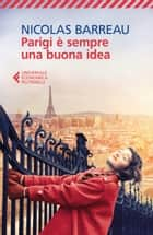 Parigi è sempre una buona idea eBook by Nicolas Barreau, Monica Pesetti