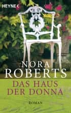 Das Haus der Donna - Roman ebook by Nora Roberts