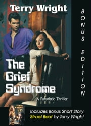 The Grief Syndrome Bonus Edition ebook by Terry Wright