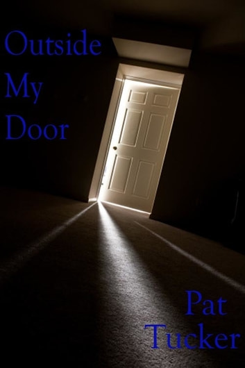 Outside My Door ebook by Pat Tucker