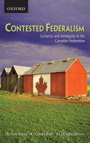 Contested Federalism ebook by Herman Bakvis, Gerald Baier, Douglas Brown