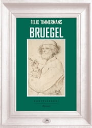Bruegel ebook by Felix Timmermans, Adriana Ferri