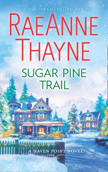 Sugar Pine Trail (Haven Point, Book 7) eBook by RaeAnne Thayne