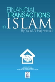 Financial Transactions in Islam ebook by Darussalam Publishers,Yousaf Al Hajj Ahmed