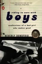 Riding in Cars with Boys ebook by Beverly Donofrio