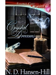 Crystal Dreams ebook by N.D. Hansen-Hill