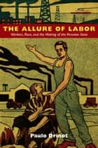The Allure of Labor ebook by Paulo Drinot