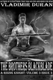 The Brothers Blackblade - A Rising Knight: Volume 3, Issue 3 ebook by Vladimir Duran