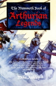 The Mammoth Book of Arthurian Legends ebook by Mike Ashley