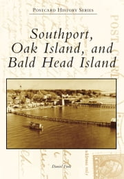 Southport, Oak Island, and Bald Head Island ebook by Daniel Fink