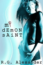 My Demon Saint ebook by R. G. Alexander