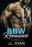 BBW Romance Boxed Set ebook by J.L. Ryan