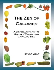 The Zen of Calories ebook by Ulf Wolf