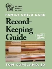 Family Child Care Record-Keeping Guide, Eighth Edition ebook by Tom Copeland, JD