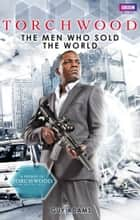 Torchwood: The Men Who Sold The World ebook by Guy Adams
