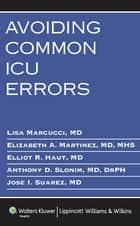 Avoiding Common ICU Errors ebook by Lisa Marcucci, Elizabeth A. Martinez, Elliott R. Haut,...
