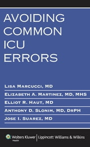 Avoiding Common ICU Errors ebook by Lisa Marcucci,Elizabeth A. Martinez,Elliott R. Haut,Anthony D. Slonim,Jose I. Suarez