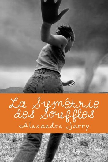 La Symétrie des Souffles ebook by Alexandre Jarry