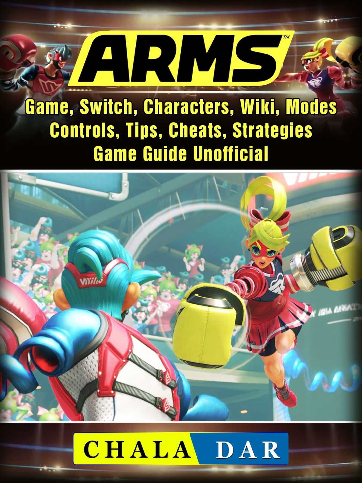 Arms Game Switch Characters Wiki Modes Controls Tips Cheats Strategies Game Guide Unofficial Ebooks By Chala Dar Rakuten Kobo - a roblox gift card i found while cleaning fine reddit