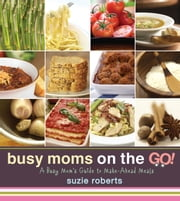 Busy Moms on the Go ebook by Suzie Roberts