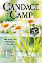 Heartwood ebook by Candace Camp