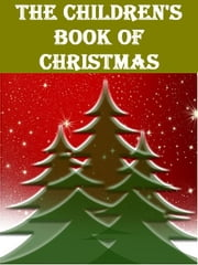 THE CHILDREN'S BOOK OF CHRISTMAS STORIES ebook by Various