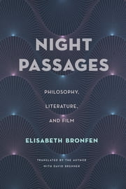 Night Passages - Philosophy, Literature, and Film ebook by Elisabeth Bronfen,David Brenner
