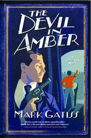 The Devil in Amber - A Lucifer Box Novel ebook by Mark Gatiss