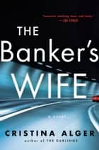 The Banker's Wife ebook by Cristina Alger