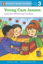 Young Cam Jansen and the Missing Cookie ebook by David A. Adler, Susanna Natti, Audra Pagano