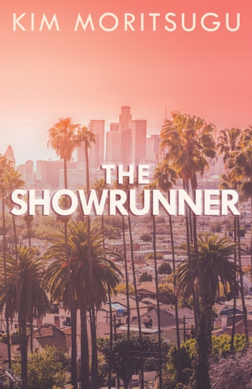 The Showrunner ebook by Kim Moritsugu