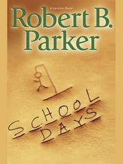 School Days ebook by Robert B. Parker