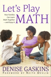 Let's Play Math ebook by Denise Gaskins