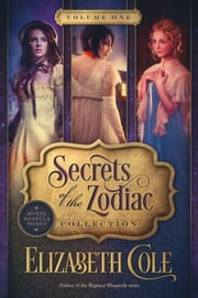 Secrets of the Zodiac Collection - Volume 1 eBook by Elizabeth Cole