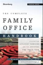 The Complete Family Office Handbook ebook by Kirby Rosplock