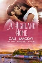 A Highland home - The Highland Heart Series, #2 ebook by