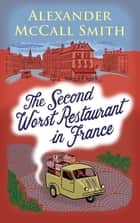 The Second Worst Restaurant in France ebook by Alexander McCall Smith